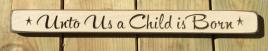 Primitive Engraved Wood Block G9305U Unto Us a Child is Born
