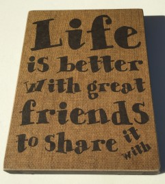 Primitive Wood Box 32564 Life is better with great Friends to share it with