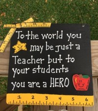 Teacher Gifts PS0800 - To the World you may be just a Teacher