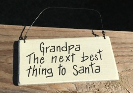 RO488G - Grandpa the next best thing to Santa Wood Hanging Sign