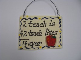 Teacher Gifts SW39A 2 Teach is 2 Touch Lives 4 ever