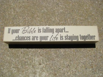 8w1338b-If your Bible is falling apart...chances are your life is staying together wood block