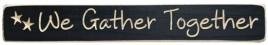 G1223-We Gather Together engraved wood block
