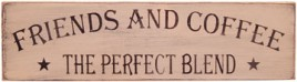 G12557 - Friends & Coffee The perfect blend wood Sign