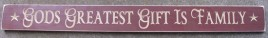 G7016 - God's Greatest Gift is Family engraved wood block