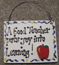 Teacher Gifts sw36 A Good Teacher puts joy into Leaning Sign