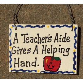 Teacher Gift SW38  A Teacher's  Aide Gives a Helping Hand wood Sign