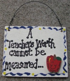 SW41-A teacher's Worth cannot be measured wood sign