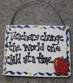 SW5018-Teachers Change child the world on child at a time wood sign