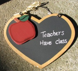 199 - Teachers Have Class Wood Heart