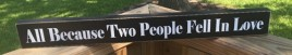 WD527A - All Because Two People Fell in Love Wood Block Sign